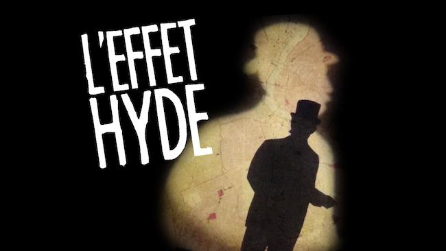 L'Effet Hyde au Théâtre Aux Écuries