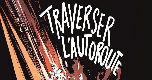 «Traverser l'autoroute», une bande-dessinée de Julie Rocheleau et Sophie Bienvenu