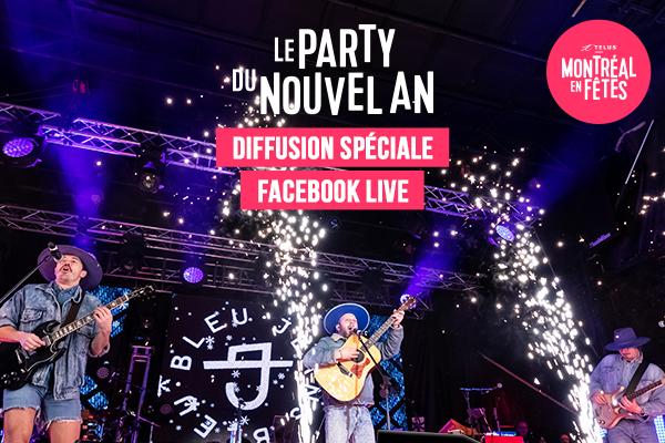 Le Party du Nouvel An de Montréal en Fêtes avec Bleu Jeans Bleu, Bernard Adamus, Les Louanges et Heartstreets en Facebook Live