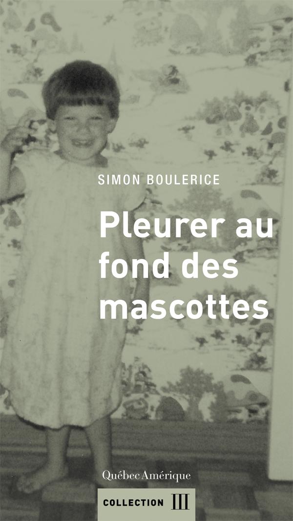 Pleurer-Au-Fond-Des-Mascottes-Simon-Boulerice
