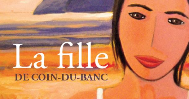 «La fille de Coin-du-Banc» de Marie-Ève Trudel Vibert