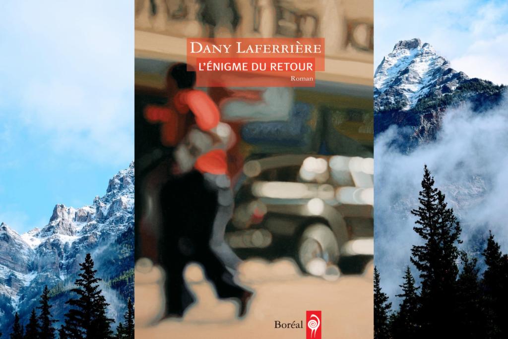 5-livres-pour-voyager-l'enigme-du-retour-dany-laferrière-Bible-urbaine