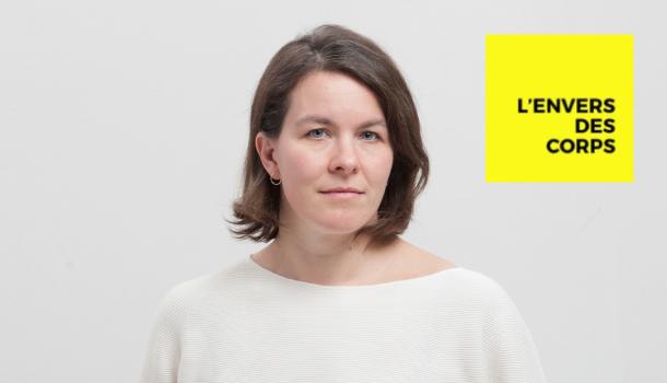 Balado «L'envers des corps»: Caroline Laurin-Beaucage: une artiste porteuse de projets