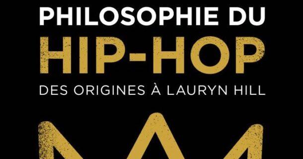 «Philosophie du hip-hop: des origines à Lauryn Hill» de Jérémie McEwen
