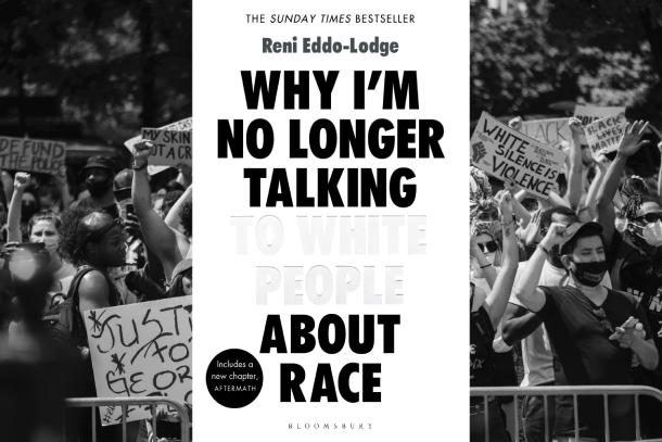 8-oeuvres-pour-mieux-comprendre-la-luttre-contre-le-racisme-why-im-nolonger-talking-to-white-people-about-race-reni-eddo-lodge-Bible-urbaine