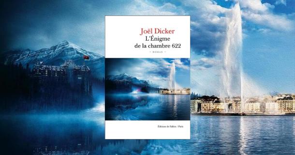 Entre jeux de pouvoir et trahisons: «L'Énigme de la chambre 622» de Joël Dicker