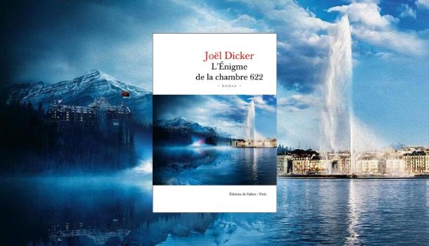 Critique-roman-Enigme-chambre-622-Joel-Dicker-Bible-urbaine