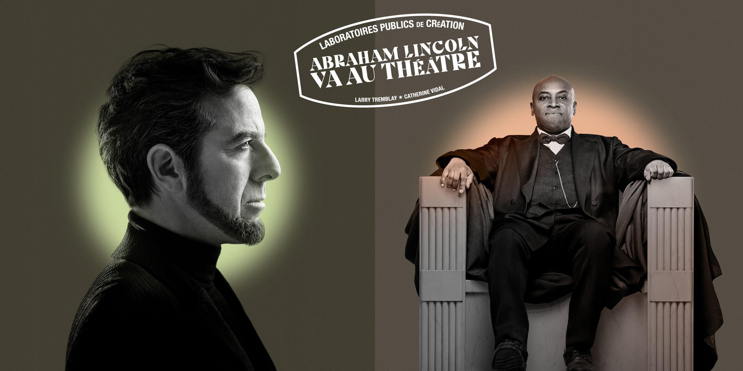 «Abraham Lincoln va au théâtre» de Larry Tremblay au TNM