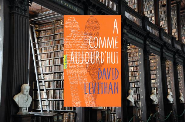A-Comme-Aujourd'hui-David-Levithan-3-romans-à-saveur-philosophique-Bible-urbaine