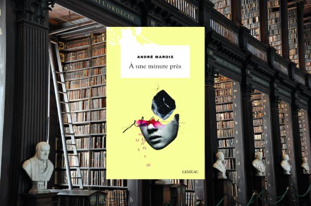 À-une-minute-près-André-Marois-3-romans-à-saveur-philosophique-Bible-urbaine