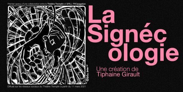 Théâtre Tremplin et SPiLL PROpagation présentent «La Signécologie» de Tiphaine Girault
