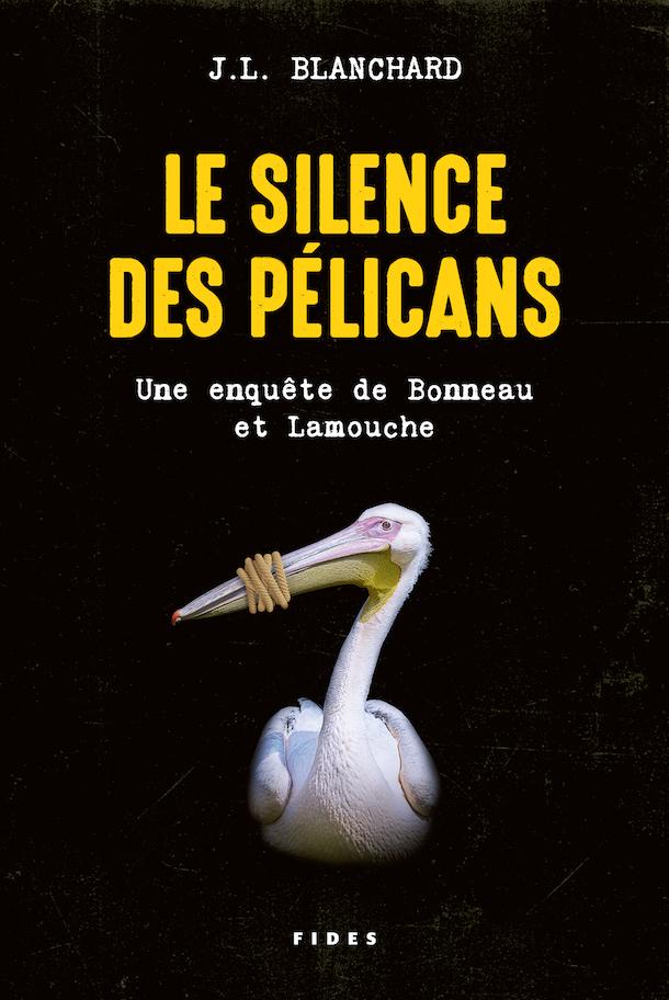 Le silence des pélicans_couverture_JL_Blanchard