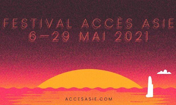 Le Festival Accès Asie lève le voile sur sa 26e édition qui se tiendra du 6 au 29 mai 2021