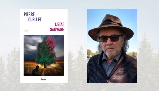 «L'entrevue éclair avec…» Pierre Ouellet, poète, romancier et essayiste en communion avec la nature