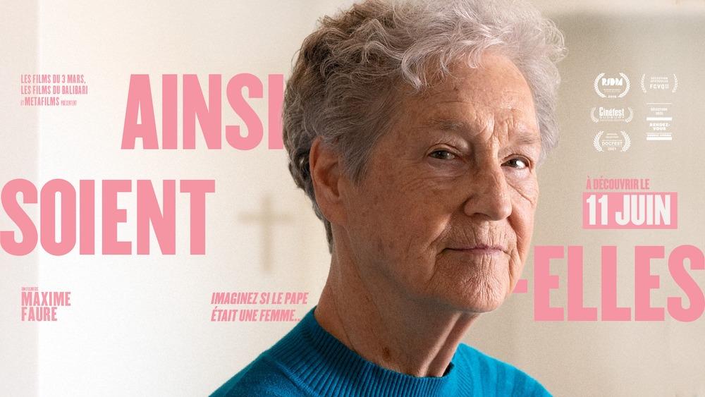 Le documentaire «Ainsi soient-elles» de Maxime Faure présenté en salle au Québec et en ligne