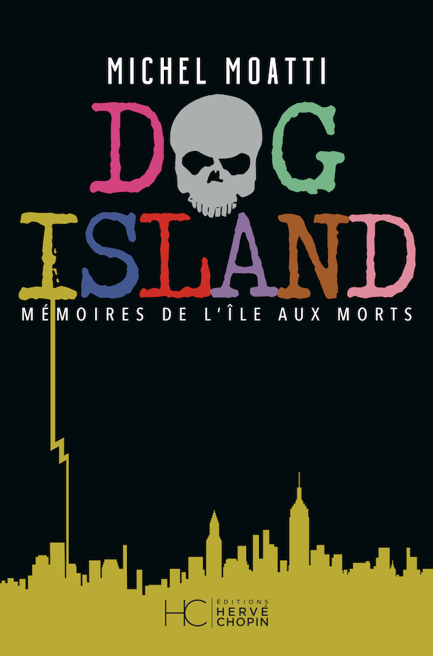 Dog Island - Mémoires de l'île aux morts - Michel Moatti