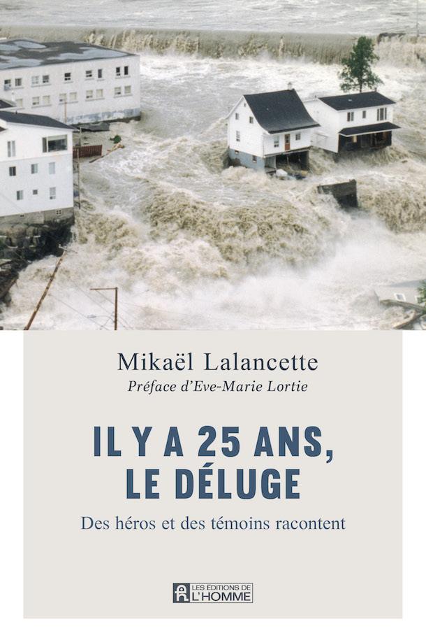 Il y a 25 ans, le Déluge_Une_Mikaël_Lalancette